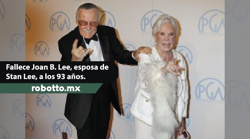 Fallece Joan Lee, la esposa de Stan Lee.